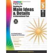 Spectrum Reading for Main Ideas and Details in Informational Text, Grade 5 by Spectrum
