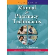 Manual for Pharmacy Technicians by Bonnie S. Bachenheimer
