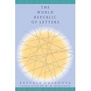 The World Republic of Letters by Pascale Casanova