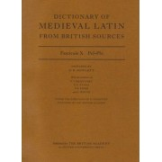 Dictionary of Medieval Latin from British Sources: Pel-Phi Fascicule X by David C. Howlett