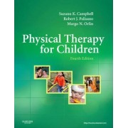 Physical Therapy for Children by Suzann K. Campbell
