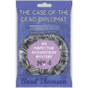 The Case of the Dead Diplomat: An Inspector Richardson Mystery