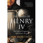The Fears of Henry IV by Ian Mortimer