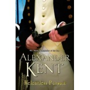Relentless Pursuit by Alexander Kent