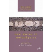 New Waves in Metaphysics by Allan Hazlett