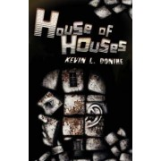 House of Houses by Kevin L. Donihe