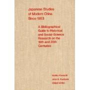 Japanese Studies of Modern China Since 1953 by Noriko Kamachi