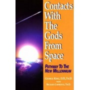 Contacts with the Gods from Space by George King