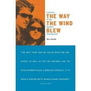 The Way the Wind Blew by Ron Jacobs
