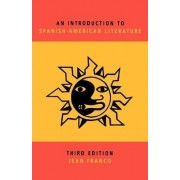 An Introduction to Spanish-American Literature by Jean Franco