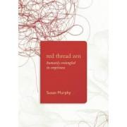 Red Thread Zen by Susan Murphy