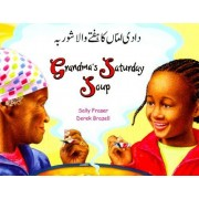 Fraser, S: Grandma's Saturday Soup In Urdu And English