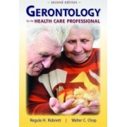 Gerontology for the Health Care Professional by Regula H Robnett