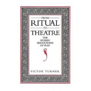 From Ritual to Theatre by Victor Turner