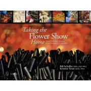 Taking the Flower Show Home: Award-Winning Designs from Concept to Completion