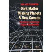 Dark Matter,missing Planets by Tom Van Flandern