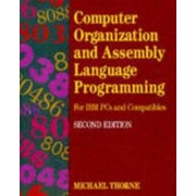 Computer Organization & Assembly Language Programming by Michael Thorne