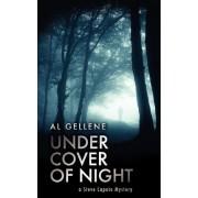Under Cover of Night by Al Gellene