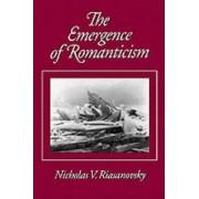 The Emergence of Romanticism by Nicholas V. Riasanovsky