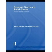 Economic Theory and Social Change by Hasse Ekstedt