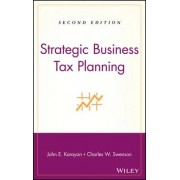 Strategic Business Tax Planning by John E. Karayan