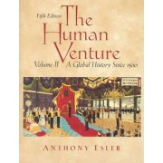 The Human Venture: Since 1500 v. 2 by Anthony Esler