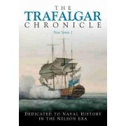 The Trafalgar Chronicle: Dedicated to Naval History in the Nelson Era No. 1 by Peter Hore