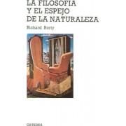 La Filosofia y El Espejo de La Naturaleza by Professor Richard Rorty