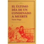 El ultimo dia de un condenado a muerte / The Last Day of a Death Row Inmate by Victor Hugo