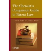 The Chemist's Companion Guide to Patent Law by C. P. Miller