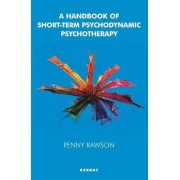 A Handbook of Short-Term Psychodynamic Psychotherapy by Penny Rawson