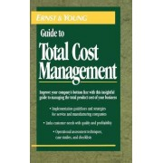 The Ernst & Young Guide to Total Cost Management by Ernst & Young