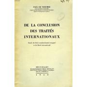 De La Conclusion Des Traites Internationaux, Etude De Droit Constitutionnel Compare Et De Droit International