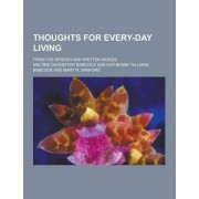 Thoughts for Every-Day Living; From the Spoken and Written Words by Maltbie Davenport Babcock