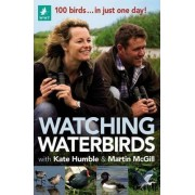 Watching Waterbirds with Kate Humble and Martin McGill by Kate Humble