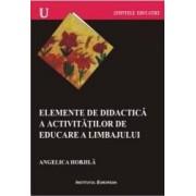 Elemente De Didactica A Activitatilor De Educare A Limbajului - Angelica Hobjila