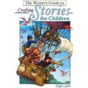 The Writer's Guide to Crafting Stories for Children by Nancy Lamb