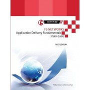 F5 Networks Application Delivery Fundamentals Study Guide - Black and White Edition by Philip Jonsson