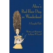 Alice's Bad Hair Day in Wonderland by Byron W. Sewell