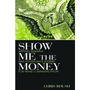 Show Me the Money by Chris Roush