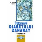 Tratamentul diabetului zaharat. Ghid practic.