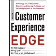 The Customer Experience Edge: Technology and Techniques for Delivering an Enduring, Profitable and Positive Experience to Your Customers by Reza Soudagar