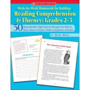 Week-By-Week Homework for Building Reading Comprehension & Fluency: Grades 2-3 by Mary Rose
