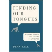 Finding Our Tongues by Dean Falk