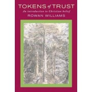 Tokens of Trust by Dr. Rowan Williams