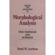 Theory and Application of Morphological Analysis by J.K. Beddow