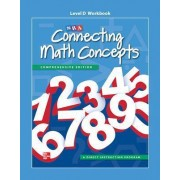 Connecting Math Concepts Level D, Workbook by McGraw-Hill Education