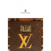 Louis Vuitton: The Spirit of Travel by Patrick Mauries