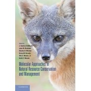 Molecular Approaches in Natural Resource Conservation and Management by J. Andrew Dewoody