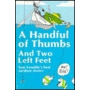 A Handful of Thumbs and Two Left Feet by Sam Venable